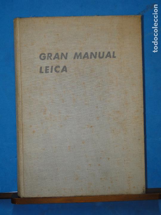 GRAN MANUAL LEICA. MORGAN, WILLARD D. Y LESTER, HENRY M. (Cámaras Fotográficas - Catálogos, Manuales y Publicidad)
