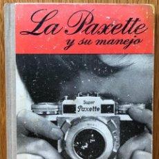 Fotocamere: LA PAXETTE Y SU MANEJO (COMO SACAR EL MEJOR PARTIDO DE LOS MODELOS PAXETTE) - AÑO 1957. Lote 115705135