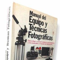 Cámara de fotos: MANUAL DEL EQUIPO Y TÉCNICAS FOTOGRÁFICAS *** ADRIAN HOLLOWAY. Lote 117211775