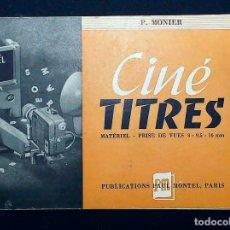Cámara de fotos: CINÉ TITRES. MATÉRIEL - PUBLICACION PAUL MONTES - PARIS - 1954. 34 PP. 11X15 CM. Lote 118411751