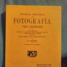Cámara de fotos: MANUAL PRÁCTICO DE FOTOGRAFÍA PARA AFICIONADOS E. LECROY-FACSIMIL-MUY BIEN, COMO NUEVO. Lote 118498579