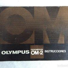 Cámara de fotos: INSTRUCCIONES CAMARA FOTOGRAFICA/OLYMPUS OM-2.. Lote 120067675