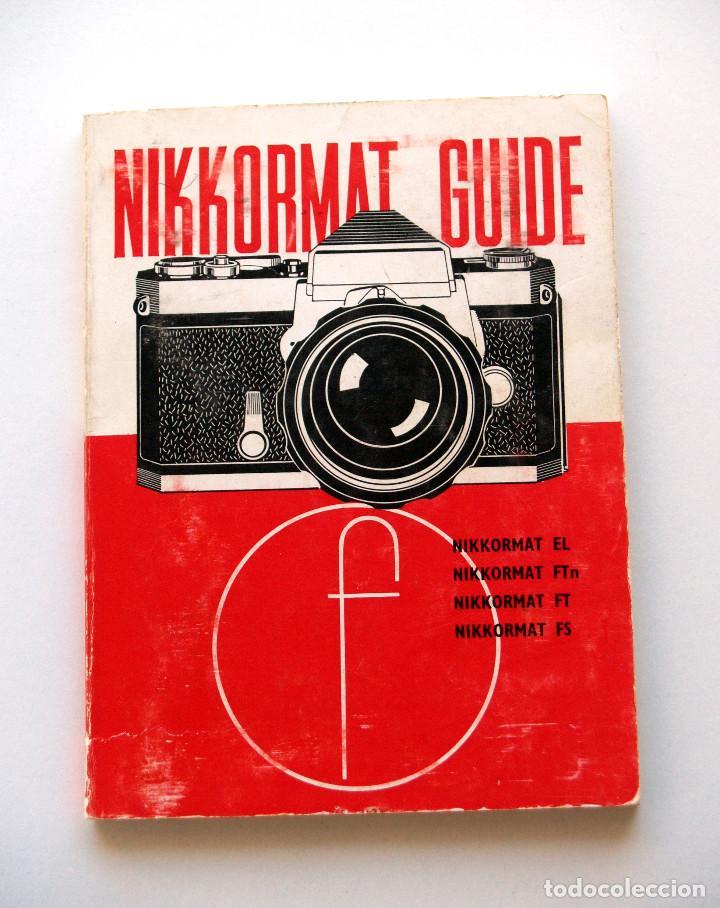 *C1977* • GUÍA FOCAL PRESS NIKON NIKKORMAT REFLEX 35MM (6ª ED.) 92 PÁGS. (Cámaras Fotográficas - Catálogos, Manuales y Publicidad)
