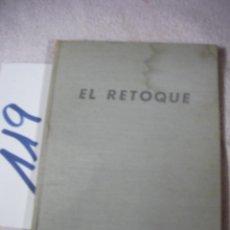 Cámara de fotos: ANTIGUO LIBRO FOTOGRAFIA - EL RETOQUE. Lote 129311787