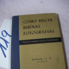 Cámara de fotos: ANTIGUO LIBRO - COMO HACER BUENAS FOTOGRAFIAS. Lote 129313875