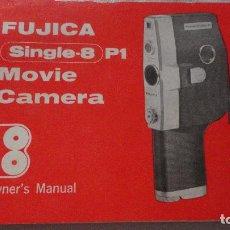 Cámara de fotos: ANTIGUO MANUAL DE INSTRUCCIONES.FUJICA SINGLE-8 P1.MOVIE CAMERA.JAPAN. Lote 130753768