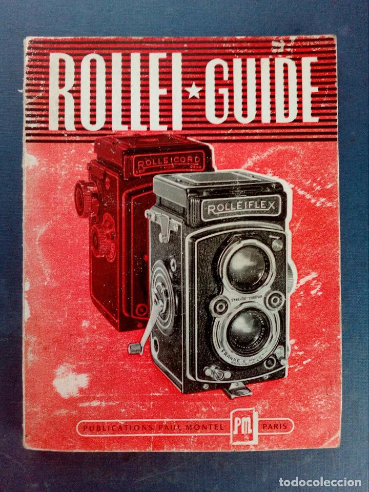 ROLLEIFLEX - GUÍA ROLLEI - ED. PAUL MONTEL - PARÍS 1953. (Cámaras Fotográficas - Catálogos, Manuales y Publicidad)
