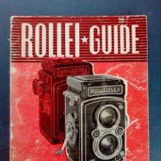 Cámara de fotos: ROLLEIFLEX - GUÍA ROLLEI - ED. PAUL MONTEL - PARÍS 1953.. Lote 130829040