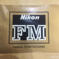 Cámara de fotos: NIKON FM MANUAL DE INTRUCCIONES Y FOLLETO. Lote 133845142