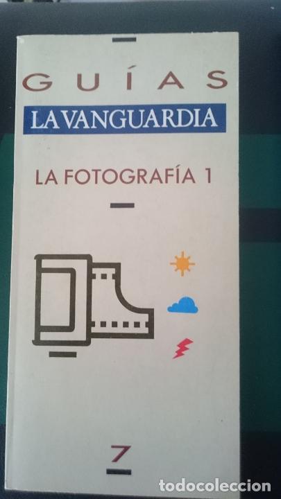 LA FOTOGRAFIA 1 - GUIAS LA VANGUARDIA ----- REFM1E2 (Cámaras Fotográficas - Catálogos, Manuales y Publicidad)