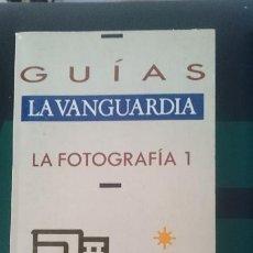 Cámara de fotos: LA FOTOGRAFIA 1 - GUIAS LA VANGUARDIA. Lote 150833362
