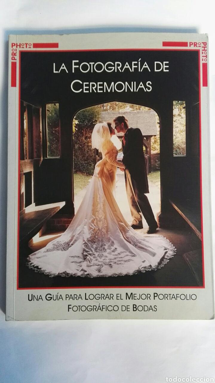 LA FOTOGRAFÍA DE CEREMONIAS UNA GUÍA PARA LOGRAR EL MEJOR PORTAFOLIO (Cámaras Fotográficas - Catálogos, Manuales y Publicidad)