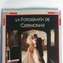 Cámara de fotos: LA FOTOGRAFÍA DE CEREMONIAS UNA GUÍA PARA LOGRAR EL MEJOR PORTAFOLIO. Lote 150843614