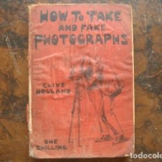 Cámara de fotos: 1901 HOW TO TAKE AND FAKE PHOTOGRAPHS HOLLAND, CLIVE [HANKINSON, CHARLES JAMES]. Lote 168261612