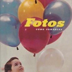 Cámara de fotos: FOTOS COMO TOMARLAS. EDITADO POR EASTMAN KODAK COMPANY. ROCHESTER. N.Y., E.U.A.. Lote 175044150