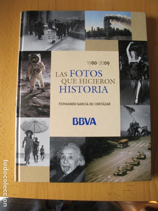 LAS FOTOS QUE HICIERON HISTORIA 1900-2009.- FERNANDO GARCÍA DE CORTAZAR. (Cámaras Fotográficas - Catálogos, Manuales y Publicidad)
