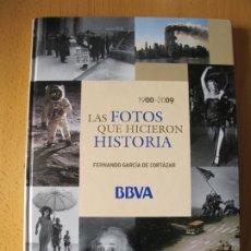 Cámara de fotos: LAS FOTOS QUE HICIERON HISTORIA 1900-2009.- FERNANDO GARCÍA DE CORTAZAR.. Lote 180143456