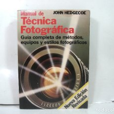 Cámara de fotos: MANUAL DE TECNICA FOTOGRAFICA - JHON HEDGECOE - NUEVA EDICON REVISADA -1982 H.BLUME. Lote 180972051