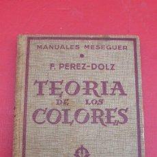 Cámara de fotos: TEORIA DE LOS COLORES. MANUALES MESEGUER.. AUTOR..F PEREZ- DOLZ. AÑOS 50.USADO. 143 PAGINAS.. Lote 181414631