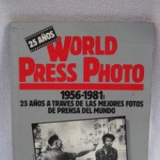 Cámara de fotos: WORLD PRESS PHOTO..25 AÑOS. 1956-1981..25 AÑOS DE LAS MEJORES FOTOS DE PRENSA DEL MUNDO..192 PGS. Lote 183262250