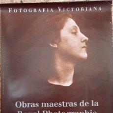 Cámara de fotos: POSTER. CARTEL DE EXPOSICIÓN FOTOGRAFÍA VICTORIANA. OBRAS MAESTRAS DE LA ROYAL PHOTOGRAPHIC SOCIETY. Lote 186325547