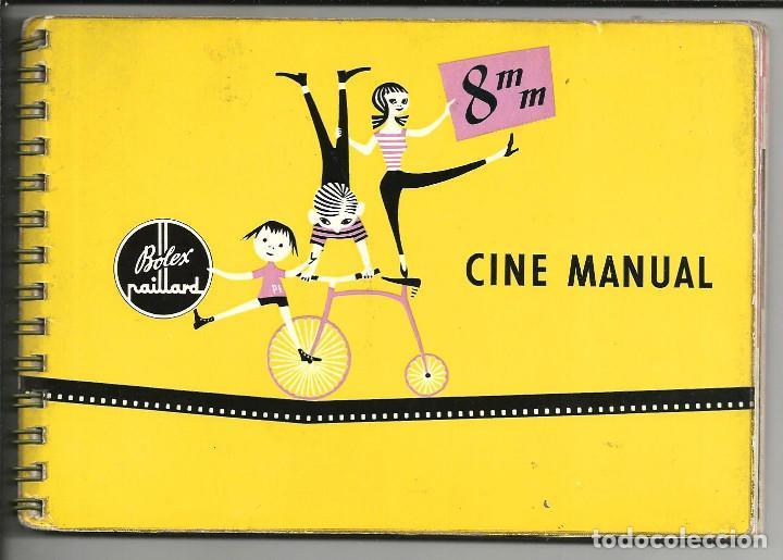 CINE MANUAL, BOLEX-PAILLARD, 8 MM ( AÑO 1957) (Cámaras Fotográficas - Catálogos, Manuales y Publicidad)