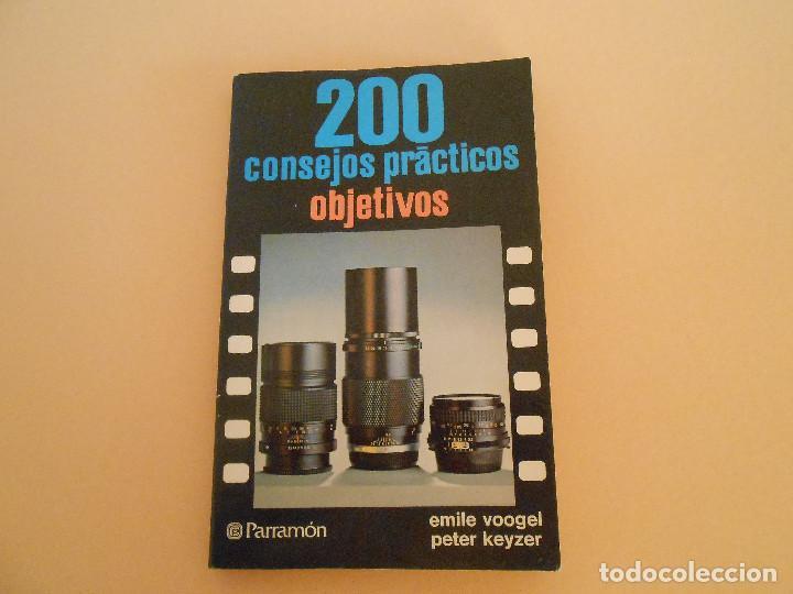 200 CONSEJOS PRÁCTICOS OBJETIVOS. EMILE VOOGEL / PETER KEYZER. (Cámaras Fotográficas - Catálogos, Manuales y Publicidad)