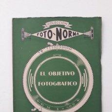 Cámara de fotos: COLECCIÓN FOTO NORMA: EL OBJETIVO FOTOGRÁFICO. F. CRUZ DE LA ROSA. EDITORIAL BIBLIS. AÑOS 50. . Lote 195517386