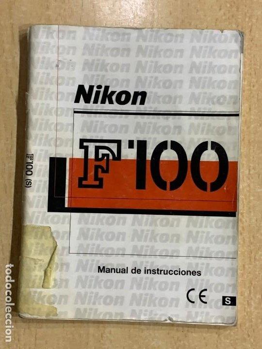 MANUAL DE INSTRUCIONES NIKON F 100 (Cámaras Fotográficas - Catálogos, Manuales y Publicidad)