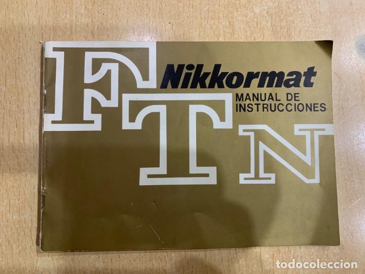 MANUAL DE INSTRUCCIONES NIKKORMAT FTN (Cámaras Fotográficas - Catálogos, Manuales y Publicidad)