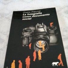 Cámara de fotos: LA FOTOGRAFÍA COMO DOCUMENTO SOCIAL /GISELE FREUND. Lote 197979631