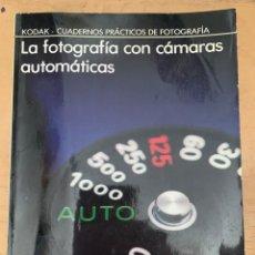 Cámara de fotos: LA FOTOGRAFIA CON CAMARAS AUTOMATICAS. Lote 201200403