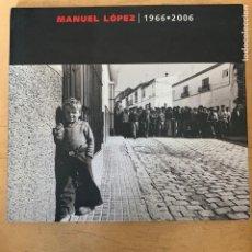 Cámara de fotos: LIBRO DE FOTOGRAFIAS MANUEL LOPEZ 1966/2006. Lote 201200791