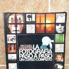 Cámara de fotos: LA FOTOGRAFIA PASO A PASO. MICHAEL LANDFORD. UN CLASICO..TODO ILUSTRADO..FOTOS..USADO. Lote 205029892