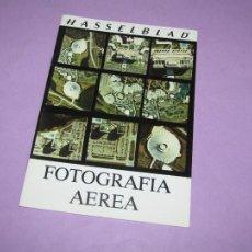 Cámara de fotos: ANTIGUO CATÁLOGO MANUAL DE FOTOGRAFIA * LA FOTOGRAFIA AEREA * DE HASSELBLAD DEL AÑO 1980. Lote 214009990
