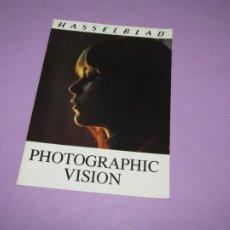 Cámara de fotos: ANTIGUO CATÁLOGO MANUAL DE FOTOGRAFIA * VISIÓN FOTOGRÁFICA * DE HASSELBLAD DEL AÑO 1980. Lote 214010983