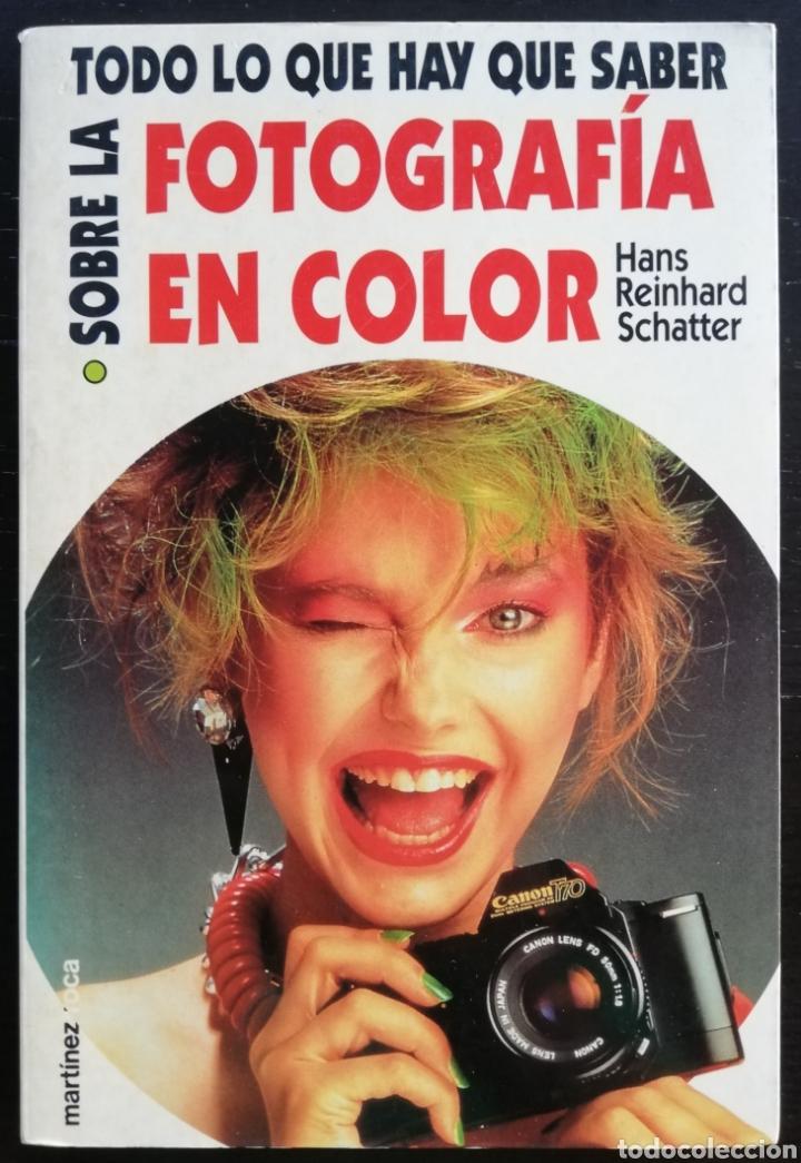 FOTOGRAFÍA EN COLOR, TODO LO QUE HAY QUE SABER.-1993-HANS REINHARD SCHATTER- ED. MARTÍNEZ ROCA- PJRB (Cámaras Fotográficas - Catálogos, Manuales y Publicidad)