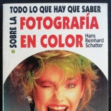 Cámara de fotos: FOTOGRAFÍA EN COLOR, TODO LO QUE HAY QUE SABER.-1993-HANS REINHARD SCHATTER- ED. MARTÍNEZ ROCA- PJRB. Lote 217628953