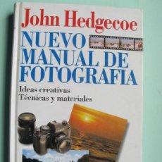 Cámara de fotos: NUEVO MANUAL DE FOTOGRAFÍA. IDEAS CREATIVAS. TÉCNICAS Y MATERIALES.- JOHN HEDGECOE.-. Lote 222392445