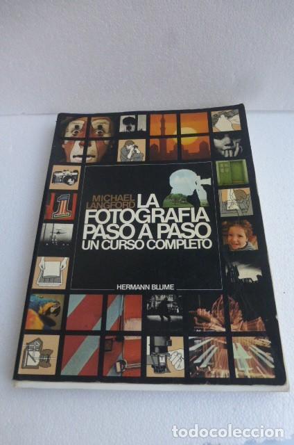 LA FOTOGRAFIA PASO A PASO. MICHAEL LANDFORD. UN CLASICO..TODO ILUSTRADO..FOTOS..USADO (Cámaras Fotográficas - Catálogos, Manuales y Publicidad)