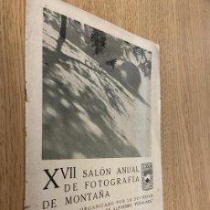 Cámara de fotos: CATALOGO DEL XVII SALON ANUAL DE FOTOGRAFIA DE MONTAÑA - SALON DEL CIRCULO DE BELLAS ARTES 1933. Lote 235038675