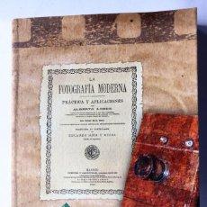 Cámara de fotos: LA FOTOGRAFÍA MODERNA. PRÁCTICA Y APLICACIONES (1889). CÁMARAS FOTOGRÁFICAS ANTIGUAS MANUALES. Lote 261907465