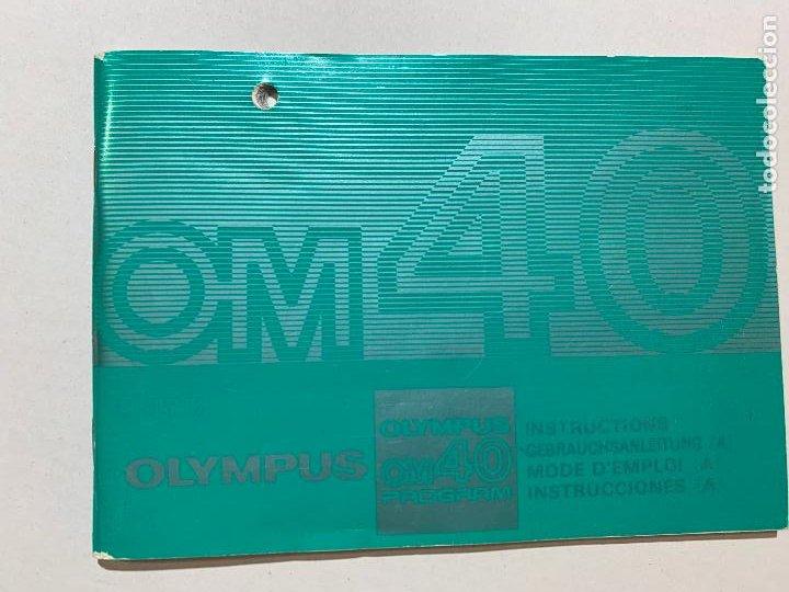 MANUAL DE INSTRUCCIONES CAMARA DE FOTOS OLYMPUS OM 40 DE 1985 (Cámaras Fotográficas - Catálogos, Manuales y Publicidad)