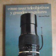Cámara de fotos: COMO USAR TELEOBJETIVOS Y GRANDES ANGULARES - ROB VAN' T WOUDT - PARRAMON - 1981. Lote 262598100