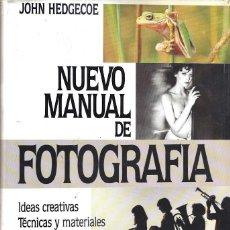 Cámara de fotos: NUEVO MANUAL DE FOTOGRAFÍA. JOHN HEDGECOE.. Lote 277849918