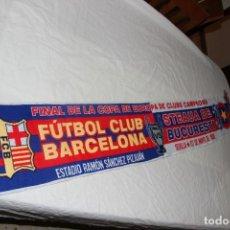 Colecionismo desportivo: BUFANDA DE LA FINAL DE LA COPA DE EUROPA DE 1986 EN SEVILLA F.C BARCELONA Y STEAUA DE BUCURESTI. Lote 220479943