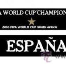 Coleccionismo deportivo: *** MUNDIAL 2010 - BUFANDA OFICIAL FIFA ESPAÑA CAMPEONES DEL MUNDO 2010 ***. Lote 162134388