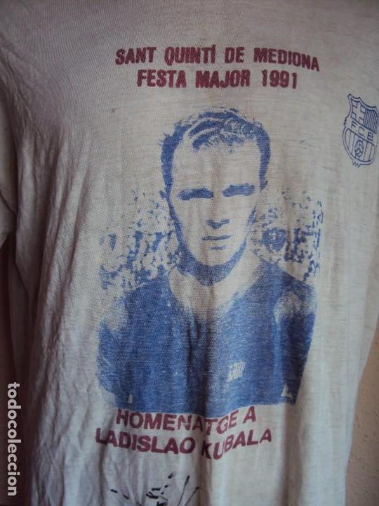 Coleccionismo deportivo: (F-170255)CAMISETA HOMENATGE A LADISLAO KUBALA SANT QUINTI DE MEDIONA 1991 , FIRMADA POR SADURNI - Foto 4 - 76219887