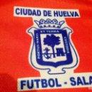 Coleccionismo deportivo: CAMISETA CIUDAD DE HUELVA FÚTBOL SALA MATCH WORN. Lote 160683154