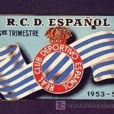 Coleccionismo deportivo: CARNET DE SOCIO DEL REAL CLUB DEPORTIVO ESPAÑOL DE 1953-54 3ER TRIMESTRE. FUTBOL. Lote 6879429